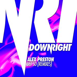 ALEX PRESTON - Get So