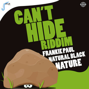 FRANKIE PAUL/NATURAL BLACK/NATURE/KING JAMMYS - Can't Hide Riddim