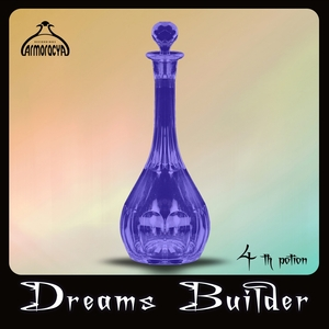 JOSE ASTRALES/CASSIUS MC FAWNER/DURGA AMATA/LUDWIG ARMSTRONG - Dreams Builder 4th Potion