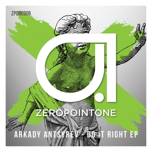 ARKADY ANTSYREV - Do It Right