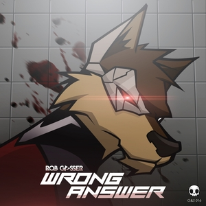 ROB GASSER - Wrong Answer