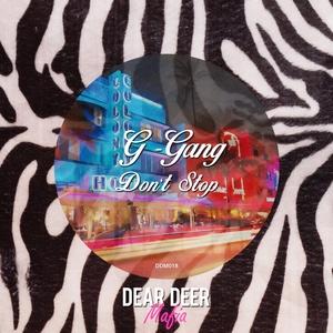 G-GANG - Don't Stop
