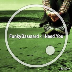 FUNKYBASSTARD - I Need You