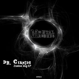 DR CYANIDE - Zombie Dog