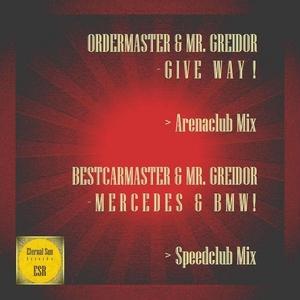 ORDERMASTER/MR GREIDOR/BESTCARMASTER - Give Way!