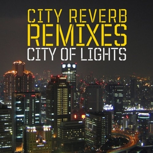 CITY REVERB - City Of Lights