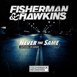 FISHERMAN/HAWKINS feat SIR ADRIAN - Never The Same