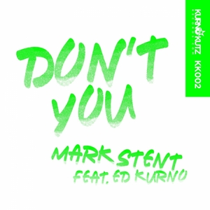 MARK STENT - Don't You (feat Ed Kurno)