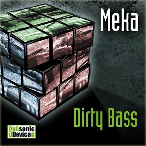 MEKA - Dirty Bass