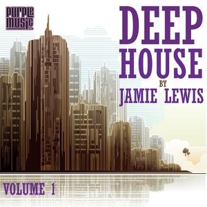 VARIOUS - Deep House By Jamie Lewis Vol 1