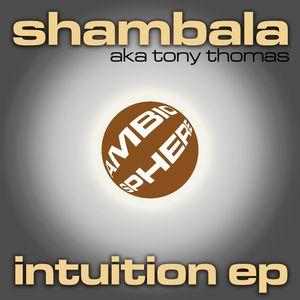 SHAMBALA/TONY THOMAS - Intuition EP