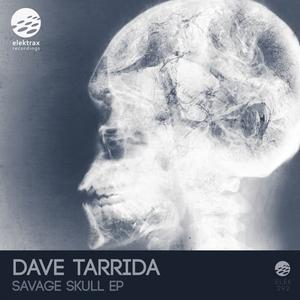 DAVE TARRIDA - Savage Skull EP