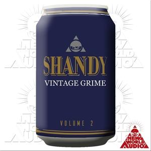 SHANDY - Vintage Grime Volume 2