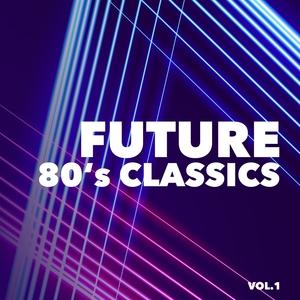 VARIOUS - Future 80's Classics Vol 1