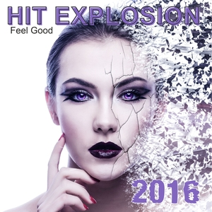 VARIOUS - Hit Explosion/Feel Good 2016
