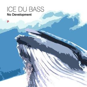 ICE DU BASS - No Development