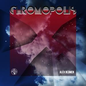 ALEX BLUMEN - Chromopolis EP