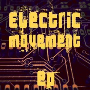 BERNIE ZACARIAS/HUAY KWANG/GARRETT REID/CLYDE BECKETT/DARELL SAGE - Electric Movement