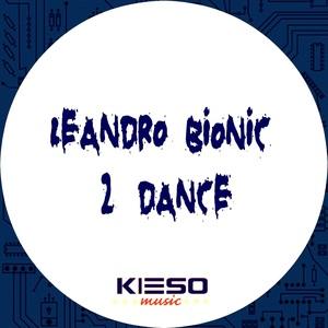 LEANDRO BIONIC - 2 Dance