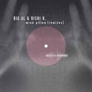 BIG AL/RISHI K - Mind Pillow