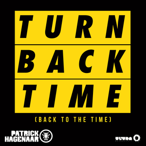 PATRICK HAGENAAR - Turn Back Time