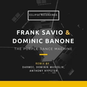 DOMINIC BANONE & FRANK SAVIO - The Purple Dance Machine