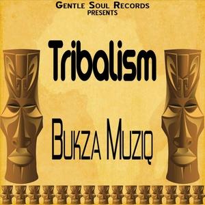 BUKZA MUSIQ - Tribalism