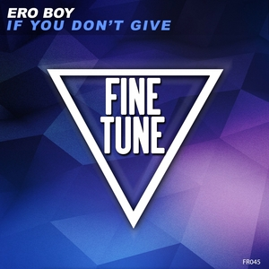 ERO BOY - If You Don't Give