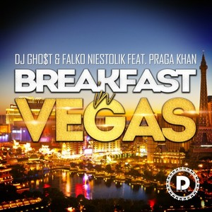 DJ GHO$T/FALKO NIESTOLIK feat PRAGA KHAN - Breakfast In Vegas