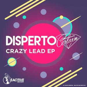 DISPERTO CERTAIN - Crazy Lead EP