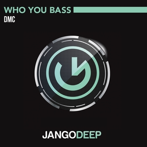 DMC - Who You Bass
