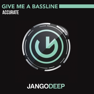 ACCURATE - Give Me A Bassline