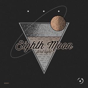 EIGHTH MOON - First Light