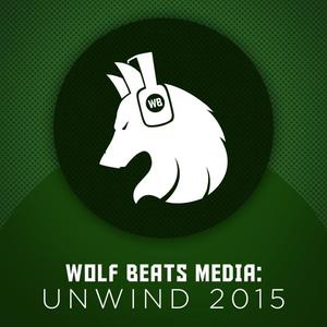 VARIOUS - Wolf Beats Media/Unwind 2015