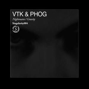 VTK/PHOG - Nightmares/Gravity