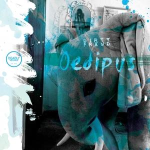 DIRTY FREUD - Oedipus EP