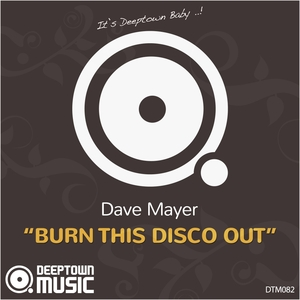 DAVE MAYER - Burn This Disco Out