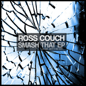 ROSS COUCH - Smash That EP