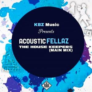 ACOUSTIC FELLAZ - The House Keepers