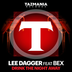 LEE DAGGER feat BEX - Drink The Night Away