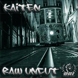 KAITEN - Raw Uncut (Explicit)