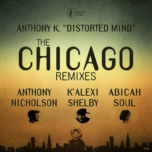 ANTHONY K. - Distorted Mind/The Chicago Remixes
