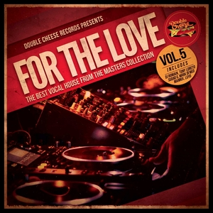 VARIOUS - For The Love Vol 5 (The Best Vocal House From The Masters Collection)