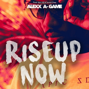 ALEXX A-GAME - Rise Up Now