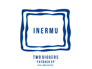 TWO DIGGERS feat JAMES DEXTER - Fatback EP