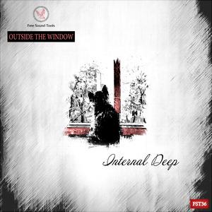 INTERNAL DEEP - Outside The Window