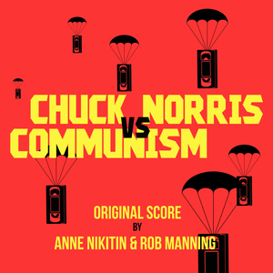 ANNE NIKITIN/ROB MANNING - Chuck Norris vs Communism