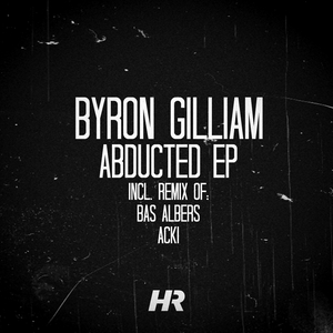 BYRON GILLIAM - Abducted EP