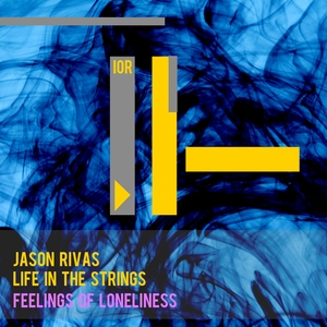 JASON RIVAS/LIFE IN THE STRINGS - Feelings Of Loneliness
