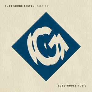 RUBB SOUND SYSTEM - Keep On